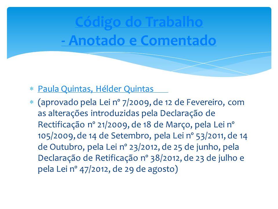Paula Quintas, Hélder Quintas Paula Quintas, Hélder Quintas (aprovado pela Lei nº 7/2009, de 12 de Fevereiro, com as alterações introduzidas pela Decl