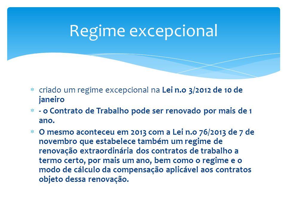 criado um regime excepcional na Lei n.o 3/2012 de 10 de janeiro - o Contrato de Trabalho pode ser renovado por mais de 1 ano. O mesmo aconteceu em 201