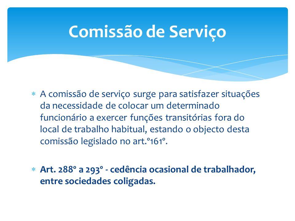 A comissão de serviço surge para satisfazer situações da necessidade de colocar um determinado funcionário a exercer funções transitórias fora do loca
