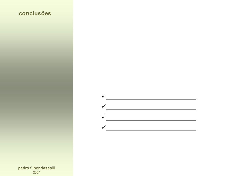 pedro f. bendassolli 2007 conclusões ____________________________