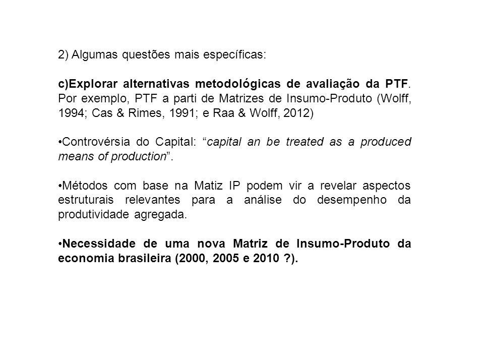 2) Algumas questões mais específicas: c)Explorar alternativas metodológicas de avaliação da PTF.
