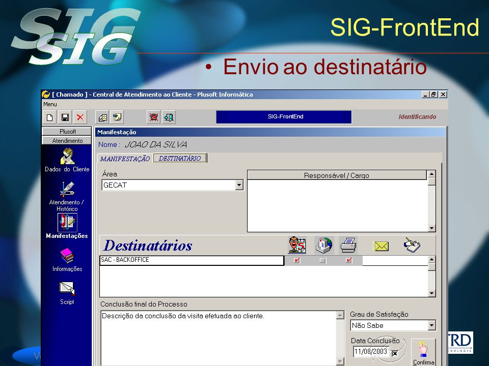 Versão 6 SIG-FrontEnd Envio ao destinatário SIG-FrontEnd