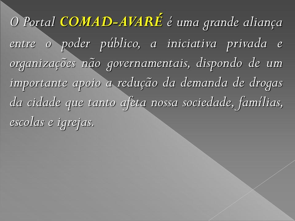 O Portal COMAD-AVARÉ é uma grande aliança entre o poder público, a iniciativa privada e organizações não governamentais, dispondo de um importante apoio a redução da demanda de drogas da cidade que tanto afeta nossa sociedade, famílias, escolas e igrejas.