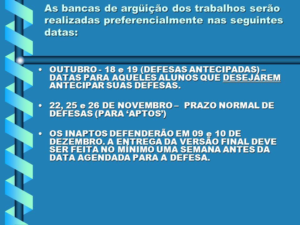 As bancas de argüição dos trabalhos serão realizadas preferencialmente nas seguintes datas: OUTUBRO - 18 e 19 (DEFESAS ANTECIPADAS) – DATAS PARA AQUEL