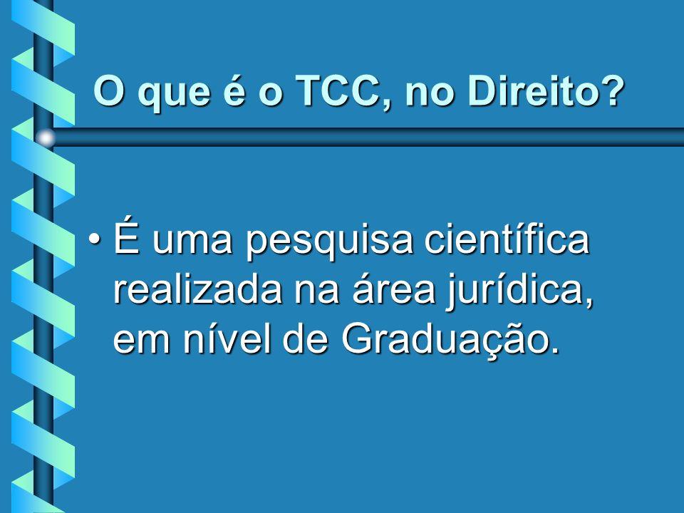 O que é o TCC, no Direito? É uma pesquisa científica realizada na área jurídica, em nível de Graduação.É uma pesquisa científica realizada na área jur