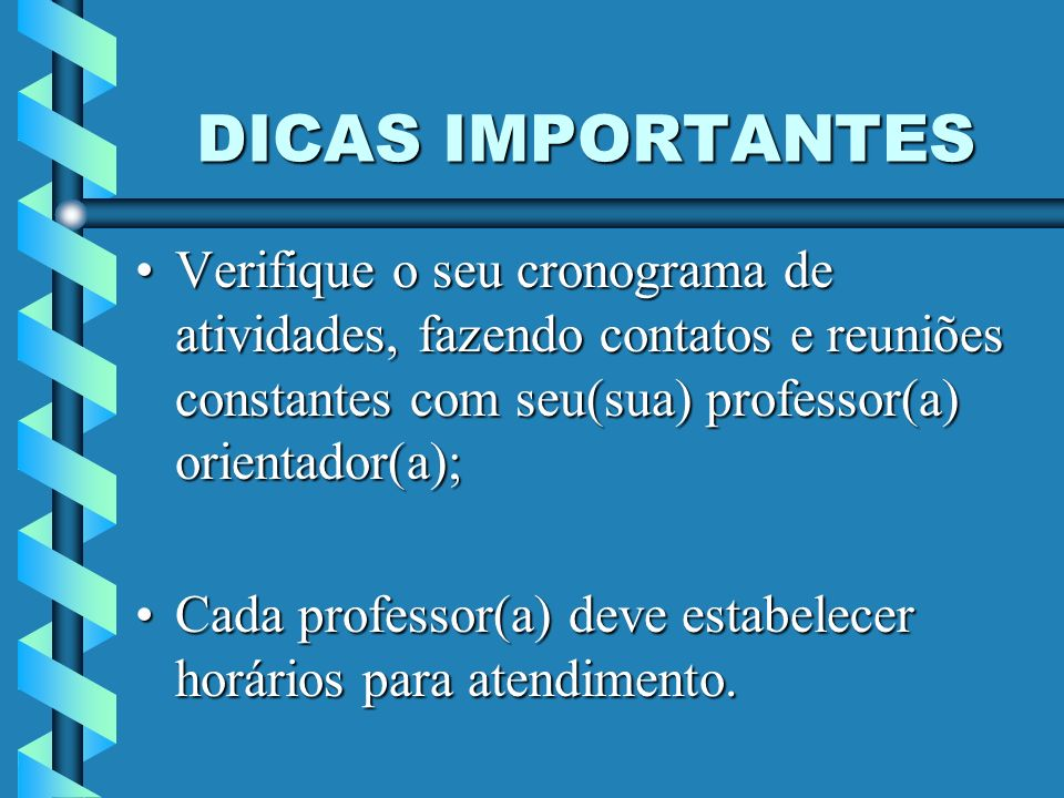 DICAS IMPORTANTES O(a) professor(a) não pode receber o trabalho pronto, ele/ela deve acompanhar o processo de sua elaboração.O(a) professor(a) não pode receber o trabalho pronto, ele/ela deve acompanhar o processo de sua elaboração.
