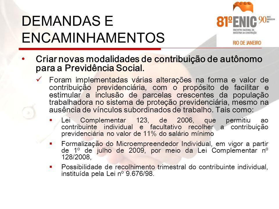 DEMANDAS E ENCAMINHAMENTOS Criar novas modalidades de contribuição de autônomo para a Previdência Social.