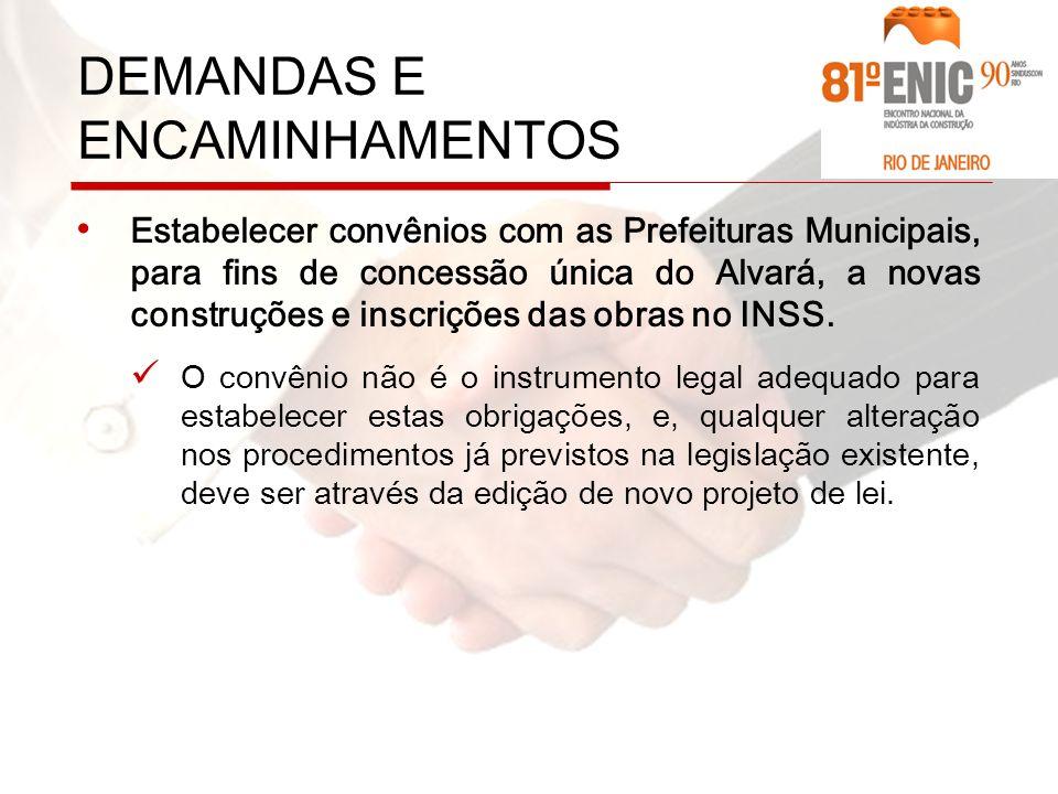 Estabelecer convênios com as Prefeituras Municipais, para fins de concessão única do Alvará, a novas construções e inscrições das obras no INSS.
