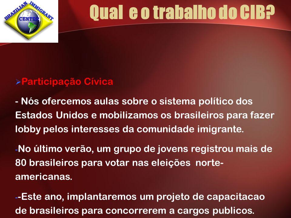 Participação Cívica - Nós ofercemos aulas sobre o sistema político dos Estados Unidos e mobilizamos os brasileiros para fazer lobby pelos interesses da comunidade imigrante.