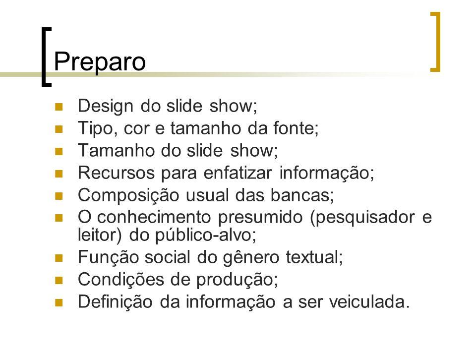 Preparo Design do slide show; Tipo, cor e tamanho da fonte; Tamanho do slide show; Recursos para enfatizar informação; Composição usual das bancas; O