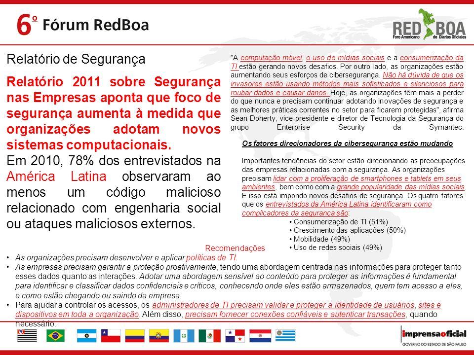 Relatório de Segurança Relatório 2011 sobre Segurança nas Empresas aponta que foco de segurança aumenta à medida que organizações adotam novos sistema