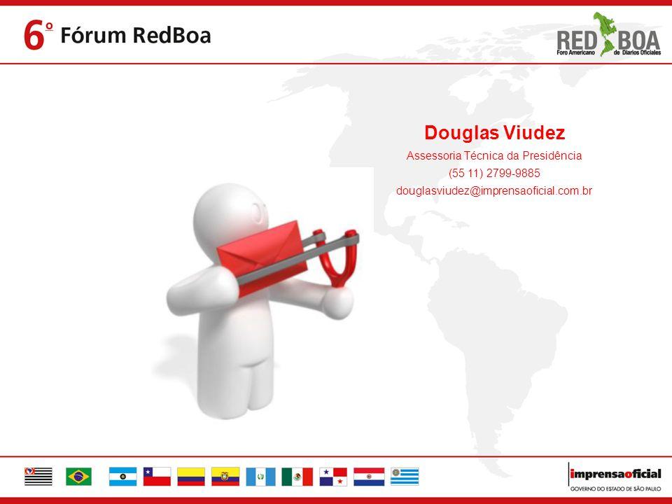 Douglas Viudez Assessoria Técnica da Presidência (55 11) 2799-9885 douglasviudez@imprensaoficial.com.br