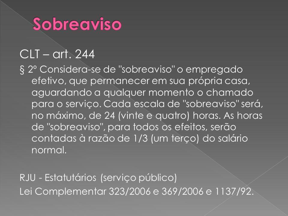 CLT – art. 244 § 2º Considera-se de