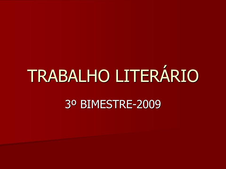 TRABALHO LITERÁRIO 3º BIMESTRE-2009