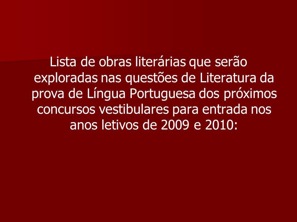 Lista de obras literárias que serão exploradas nas questões de Literatura da prova de Língua Portuguesa dos próximos concursos vestibulares para entra