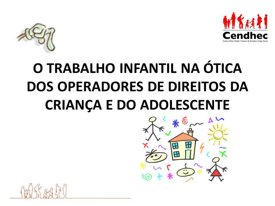 O TRABALHO INFANTIL NA ÓTICA DOS OPERADORES DE DIREITOS DA CRIANÇA E DO ADOLESCENTE