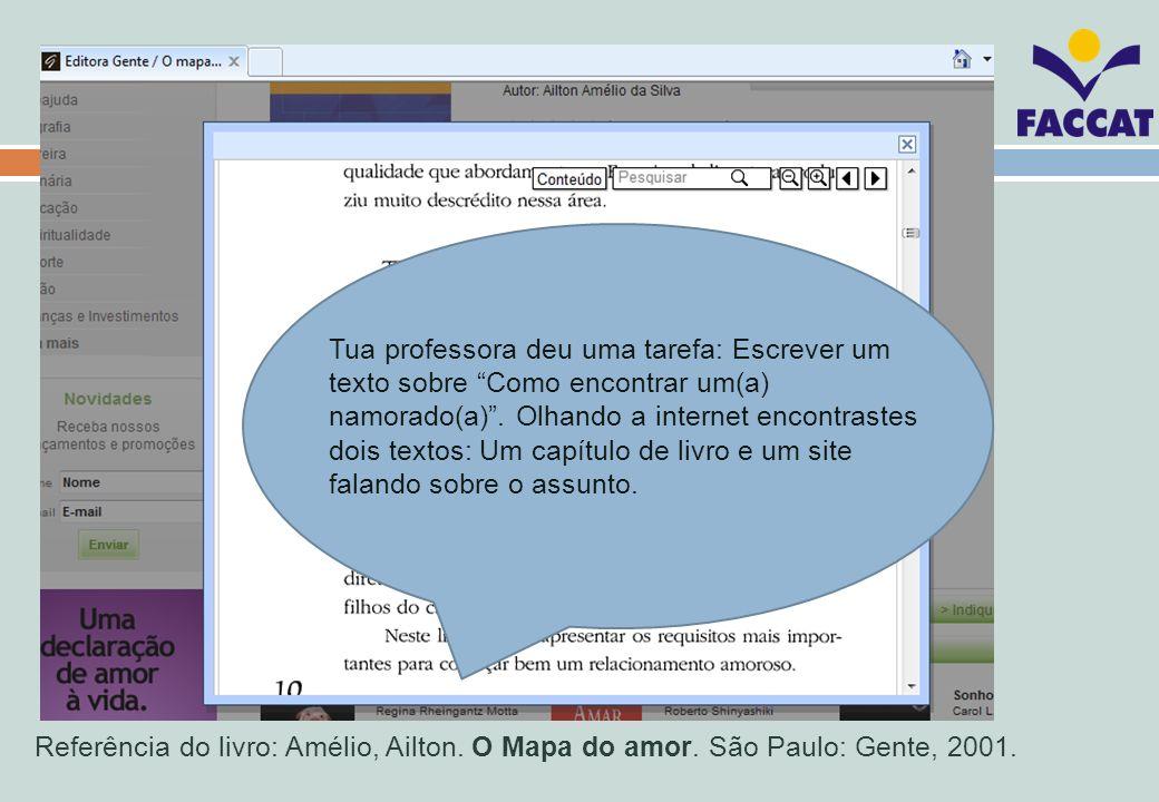 Referência do livro: Amélio, Ailton. O Mapa do amor. São Paulo: Gente, 2001. Tua professora deu uma tarefa: Escrever um texto sobre Como encontrar um(