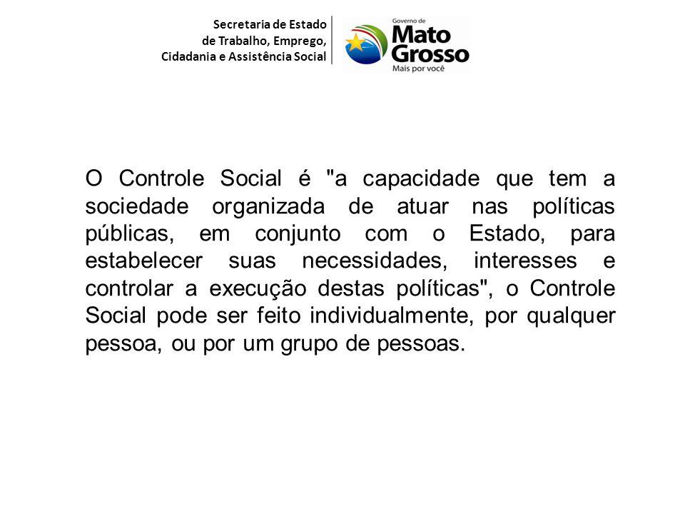 Secretaria de Estado de Trabalho, Emprego, Cidadania e Assistência Social O Controle Social é