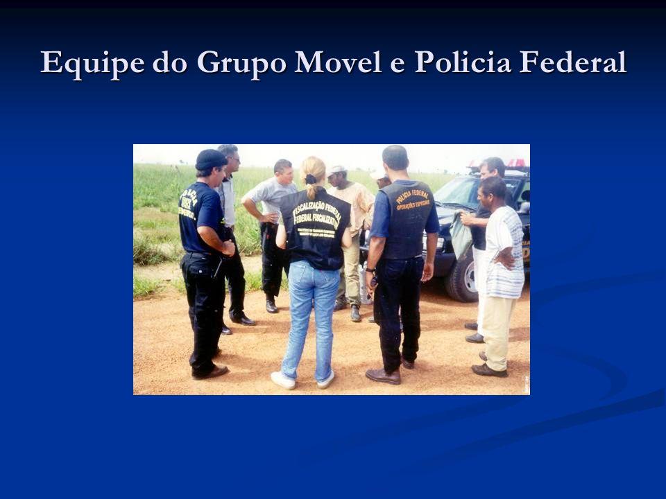 Equipe do Grupo Movel e Policia Federal
