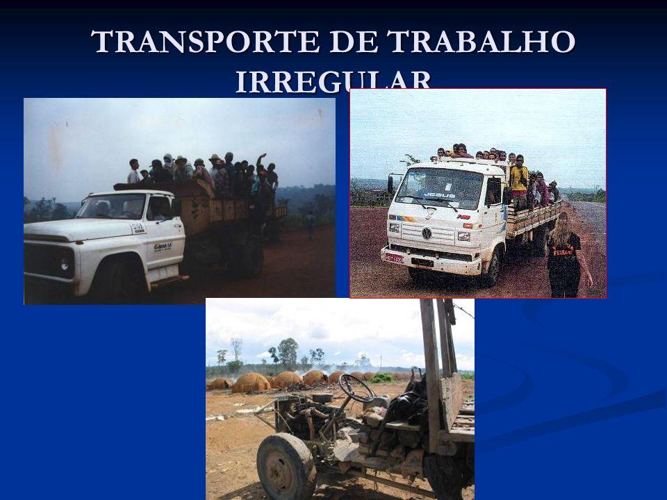 TRANSPORTE DE TRABALHO IRREGULAR