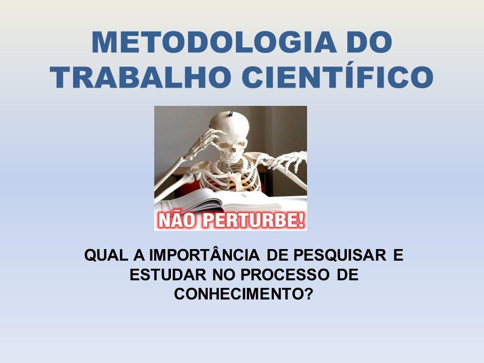 METODOLOGIA DO TRABALHO CIENTÍFICO METODOLOGIA CIENTÍFICA E UNIVERSIDADE Ensino/Pesquisa/Extensão Articuladas entre si.