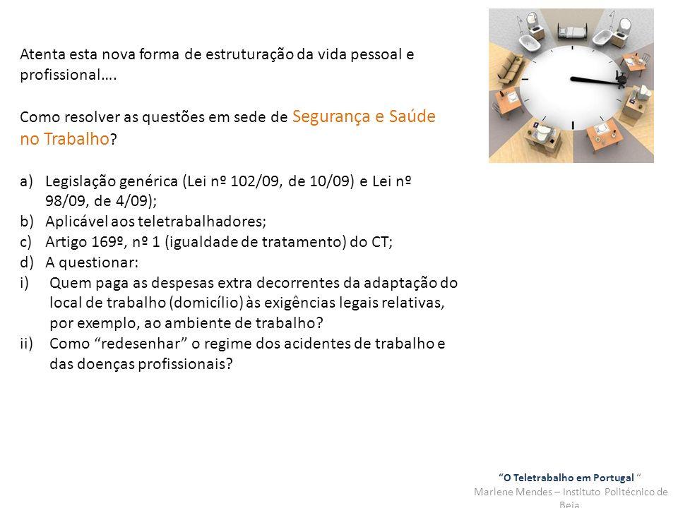 O Teletrabalho em Portugal Marlene Mendes – Instituto Politécnico de Beja Atenta esta nova forma de estruturação da vida pessoal e profissional…. Como