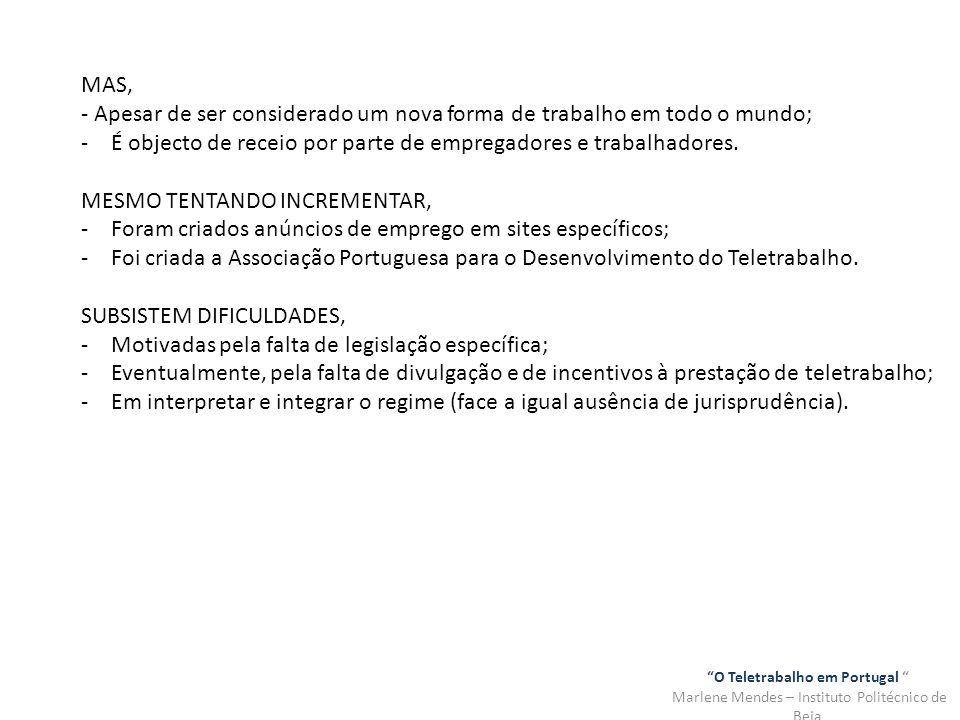 O Teletrabalho em Portugal Marlene Mendes – Instituto Politécnico de Beja Poder de vigilância do empregador vs direito à privacidade do trabalhador A tutela é realizada em termos gerais (art.