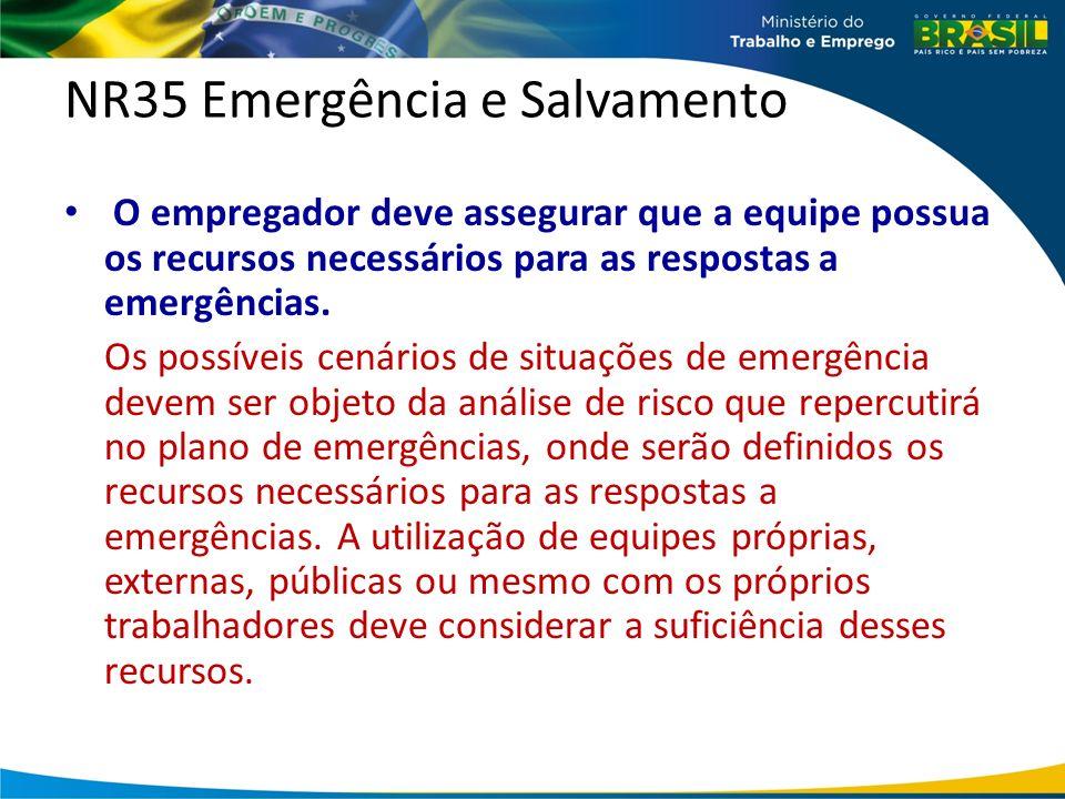NR35 Emergência e Salvamento O empregador deve assegurar que a equipe possua os recursos necessários para as respostas a emergências.