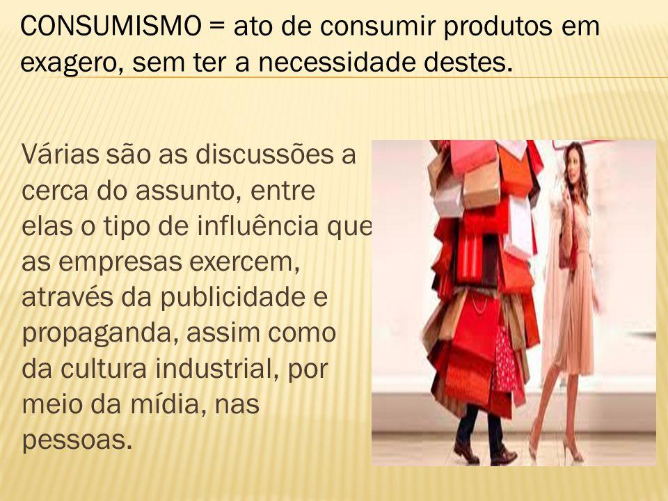 Várias são as discussões a cerca do assunto, entre elas o tipo de influência que as empresas exercem, através da publicidade e propaganda, assim como da cultura industrial, por meio da mídia, nas pessoas.
