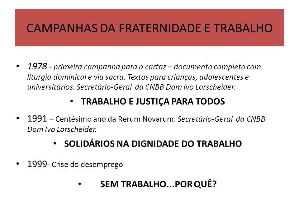 CAMPANHAS DA FRATERNIDADE E TRABALHO 1978 - primeira campanha para o cartaz – documento completo com liturgia dominical e via sacra.
