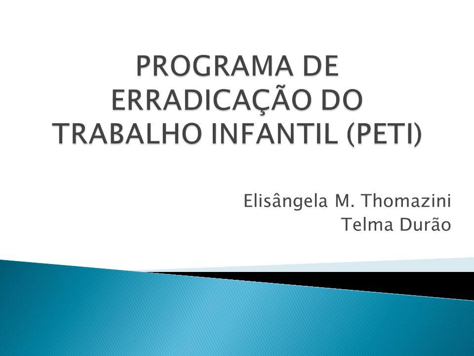 Elisângela M. Thomazini Telma Durão