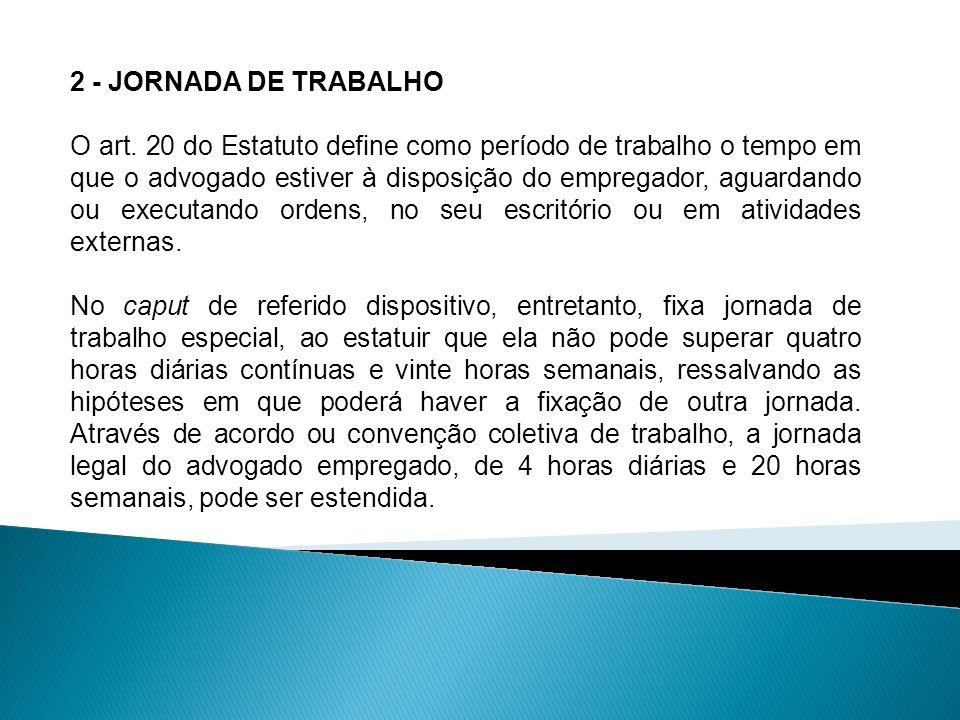 2.1- JORNADA DE TRABALHO - REGIME DE DEDICAÇÃO EXCLUSIVA Por força do art.