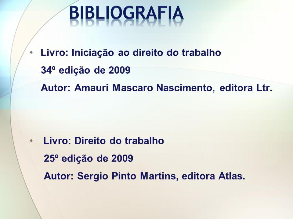 Livro: Iniciação ao direito do trabalho 34º edição de 2009 Autor: Amauri Mascaro Nascimento, editora Ltr.