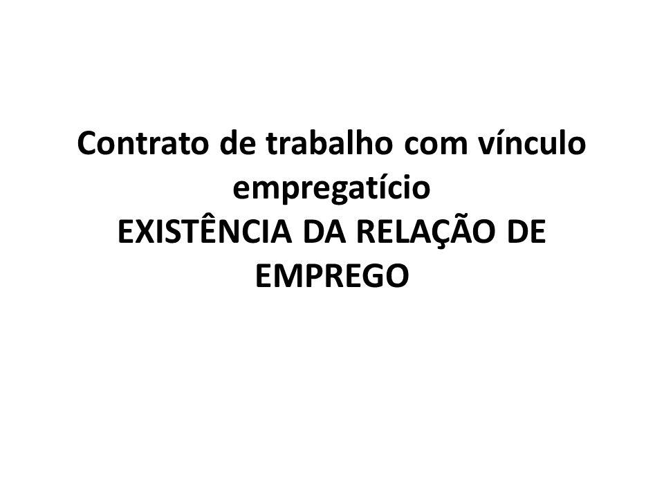 Contrato de trabalho com vínculo empregatício EXISTÊNCIA DA RELAÇÃO DE EMPREGO