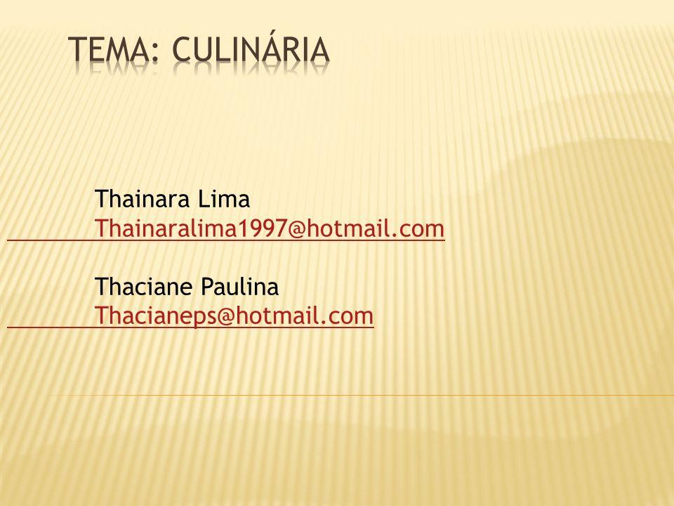 Thainara Lima Thainaralima1997@hotmail.com Thaciane Paulina Thacianeps@hotmail.com