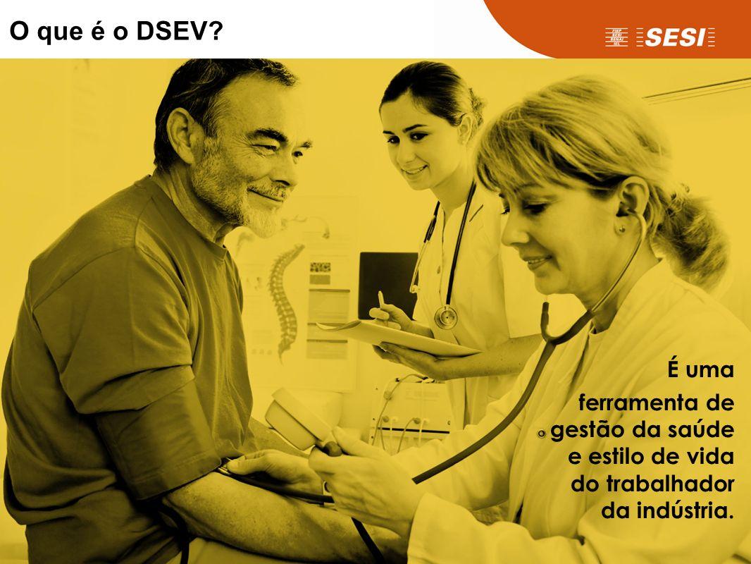 É uma ferramenta de gestão da saúde e estilo de vida do trabalhador da indústria. O que é o DSEV?