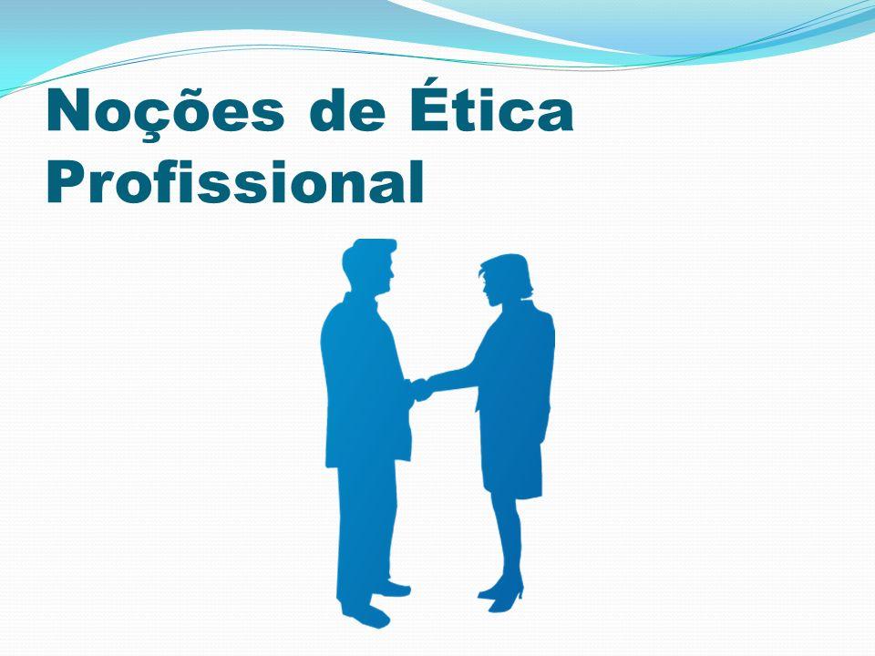 Noções de Ética Profissional