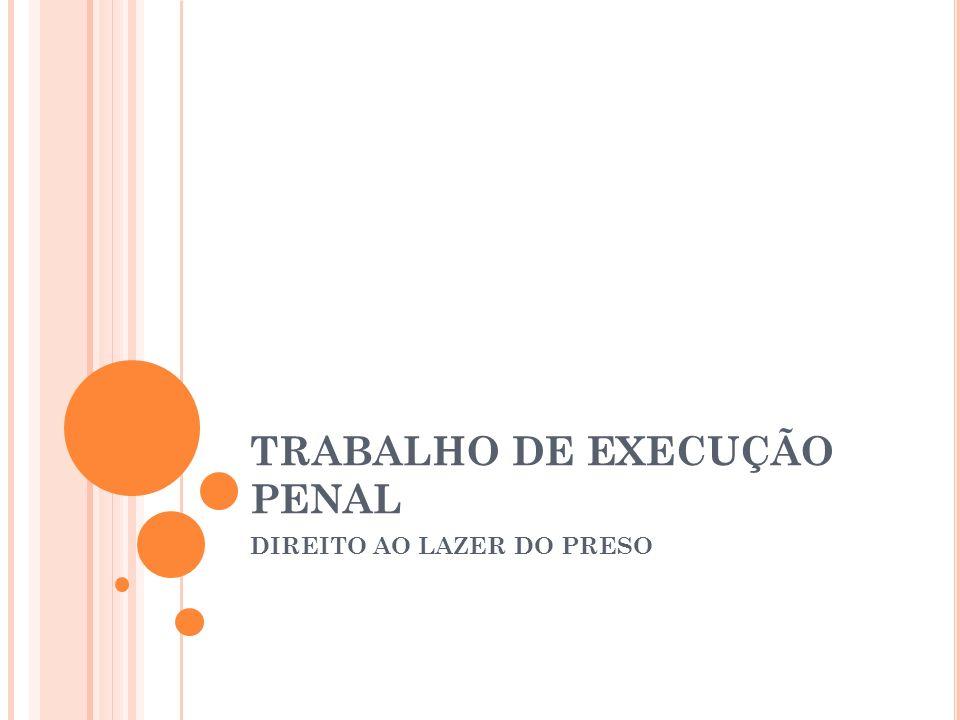 TRABALHO DE EXECUÇÃO PENAL DIREITO AO LAZER DO PRESO