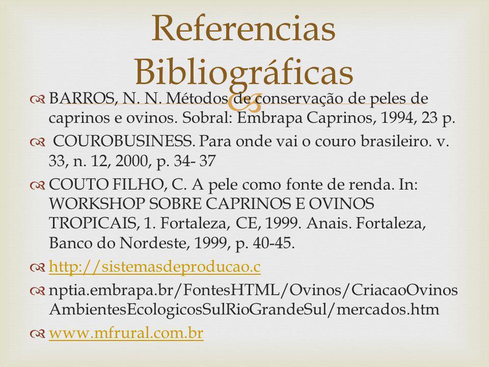 BARROS, N. N. Métodos de conservação de peles de caprinos e ovinos. Sobral: Embrapa Caprinos, 1994, 23 p. COUROBUSINESS. Para onde vai o couro brasile