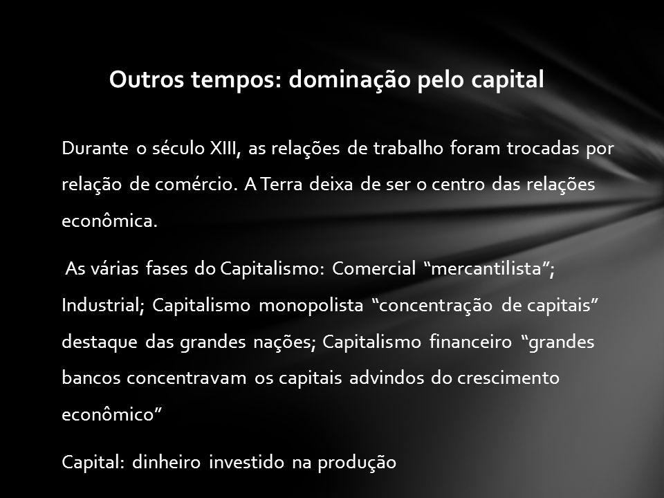 No capitalismo as relações de trabalho são reguladas pela remuneração Assim como no feudalismo o sistema capitalista tem como característica um alto grau de dominação social dos que possuem os meios de produzir sobre aqueles que não possuem.