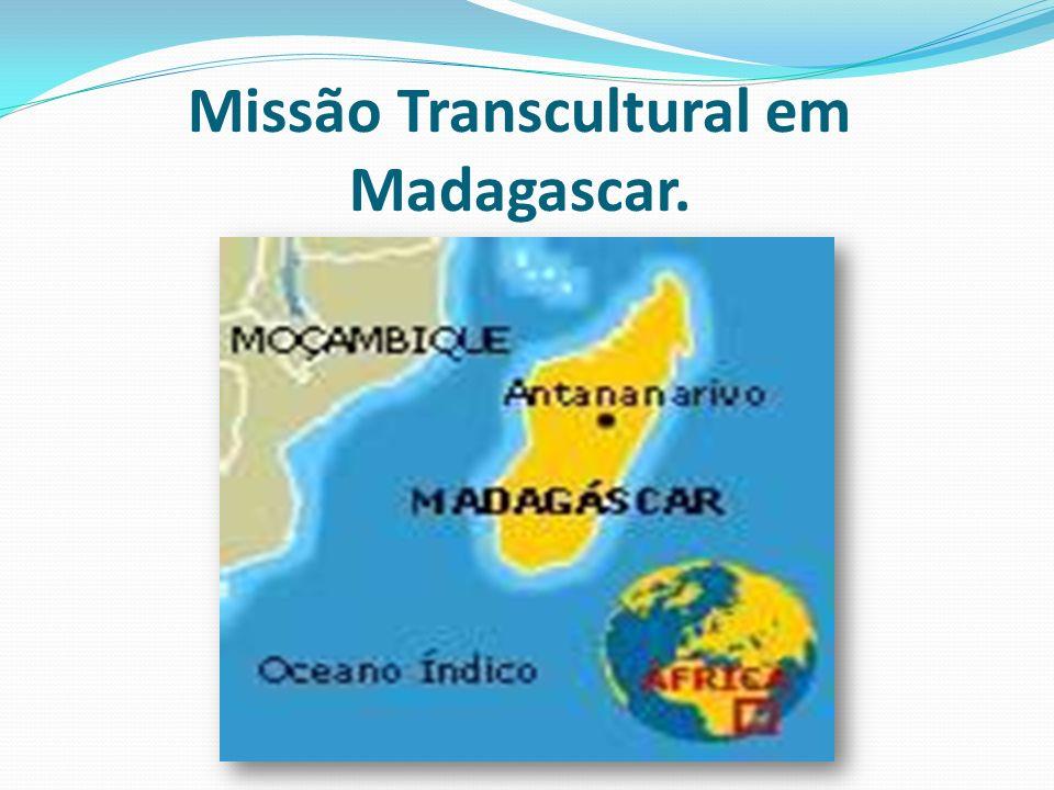 Missão Transcultural em Madagascar.