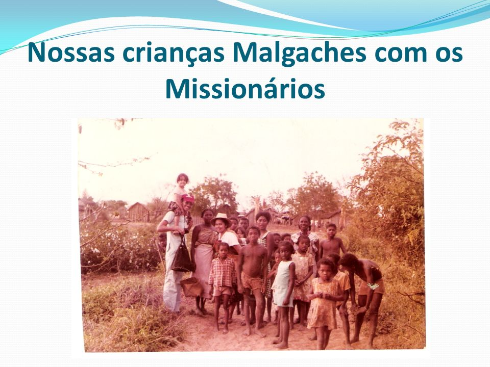 Nossas crianças Malgaches com os Missionários