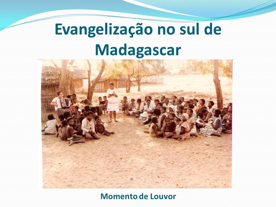 Evangelização no sul de Madagascar Momento de Louvor