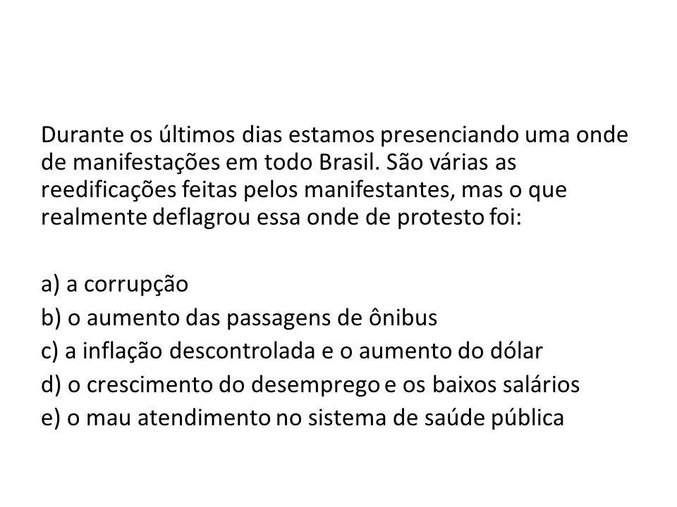 Durante os últimos dias estamos presenciando uma onde de manifestações em todo Brasil. São várias as reedificações feitas pelos manifestantes, mas o q