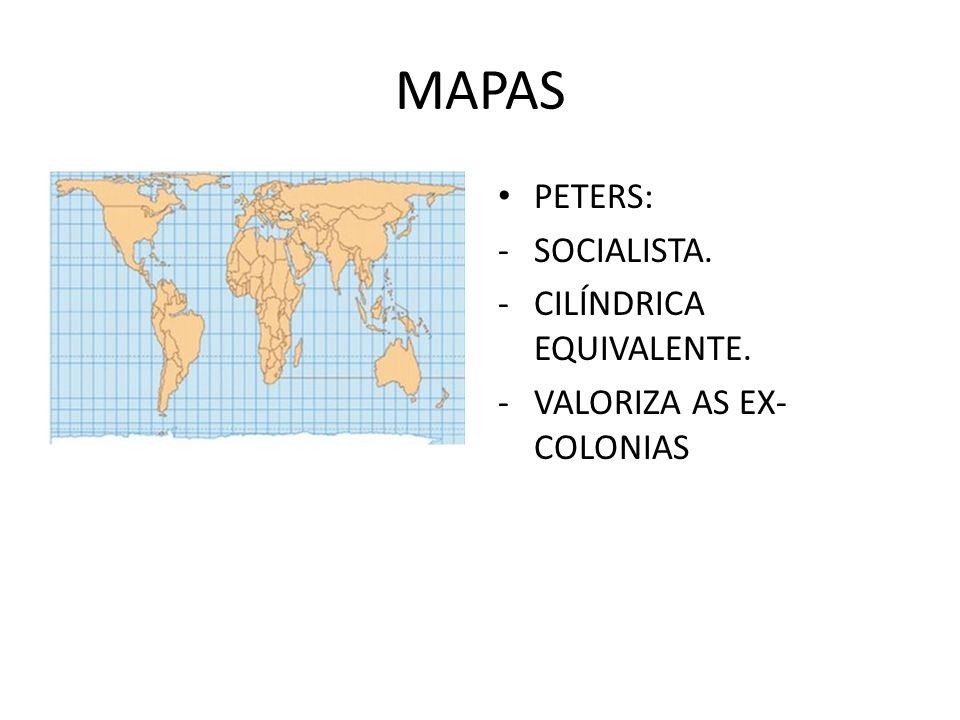 MAPAS PETERS: -SOCIALISTA. -CILÍNDRICA EQUIVALENTE. -VALORIZA AS EX- COLONIAS ads not by this site