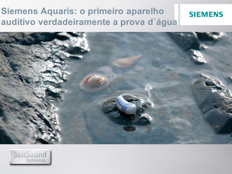 Siemens Aquaris: o primeiro aparelho auditivo verdadeiramente a prova d`água