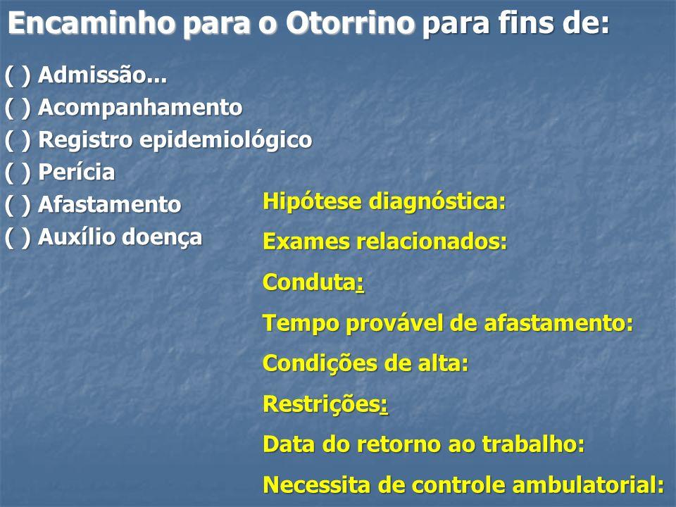 ( ) Admissão... ( ) Acompanhamento ( ) Registro epidemiológico ( ) Perícia ( ) Afastamento ( ) Auxílio doença Hipótese diagnóstica: Exames relacionado