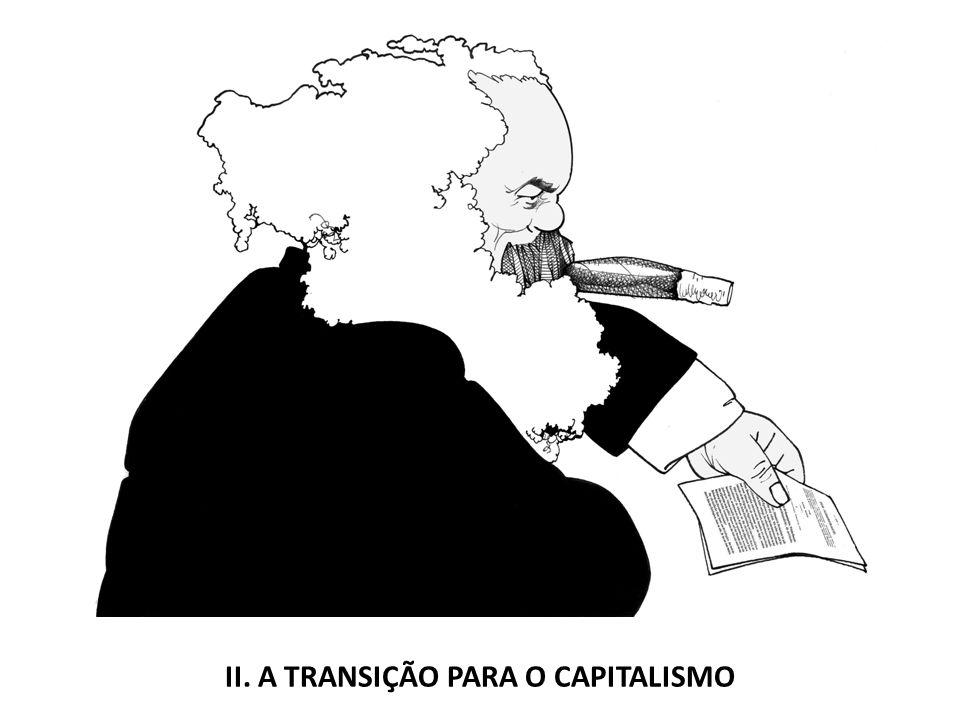 II. A TRANSIÇÃO PARA O CAPITALISMO