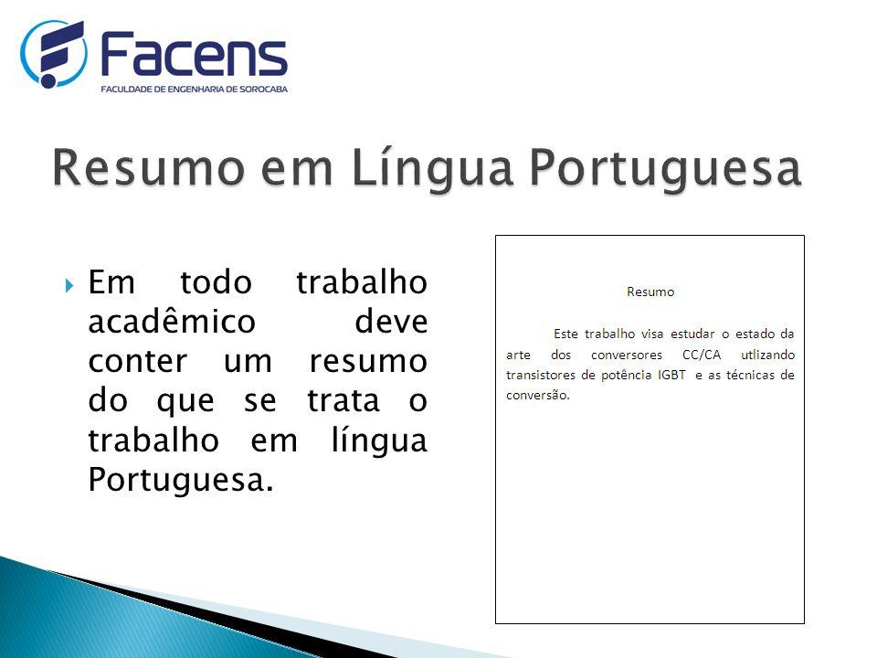 Em todo trabalho acadêmico deve conter um resumo do que se trata o trabalho em língua Portuguesa.