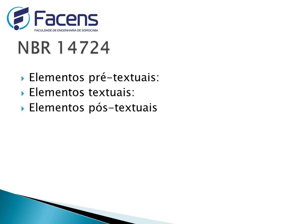 Elementos pré-textuais: Elementos textuais: Elementos pós-textuais